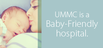 UMMC is a Baby-Friendly hospital